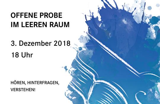 3. Dezember 2018: Offene Probe im LEEREN RAUM